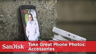SanDisk Shows You How: Take Great Smartphone Photos Ep 4 – Accessories