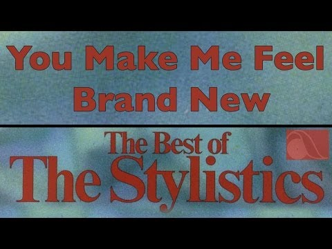 The Stylistics - You Make Me Feel Brand New