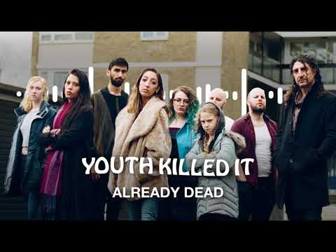 Youth Killed It - Already Dead Mp3