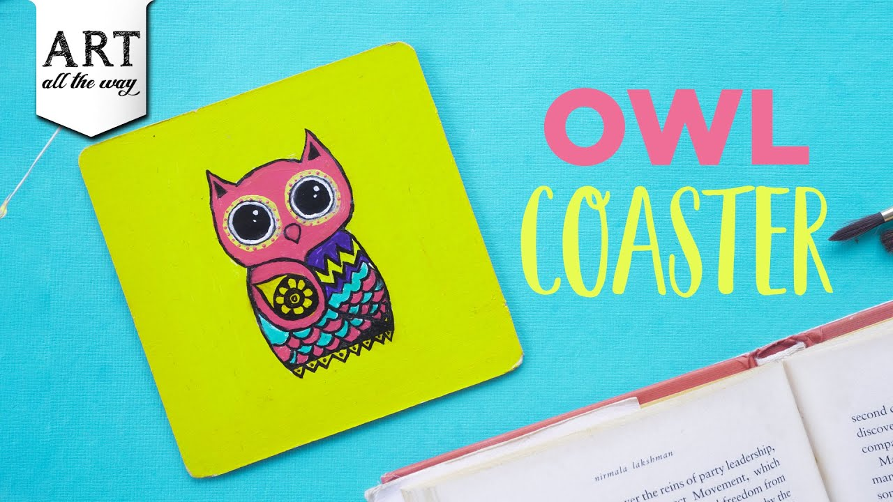 Diy Owl Coaster Coaster Painting Ideas How To Make A Coaster Youtube
