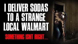 """I Deliver Sodas To A Strange Local Walmart"" Creepypasta Video"