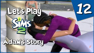 Let's Play The Sims 2 - Adam's Story #12 - A Wedding To Remember
