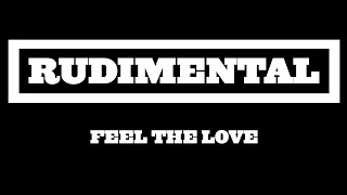 Rudimental - Feel The Love ft. John Newman [Radio Rip]