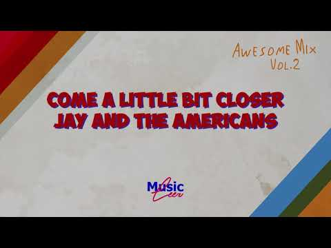 Come A Little Bit Closer // Jay and the Americans // lyrics
