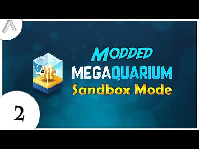 Modded Megaquarium - Sandbox Mode - Episode 2 [Modded Scenery]