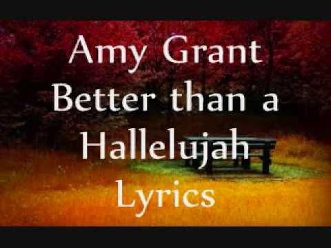 Amy Grant - Better Than A Hallelujah Lyrics | MetroLyrics