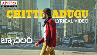 #ChittiAdugu Lyrical Song | Most Eligible Bachelor Songs | Akhil Akkineni, Pooja Hegde | Gopi Sunda Image