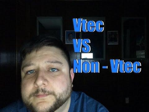 Vtec VS Non - Vtec....And Some Other Shiza