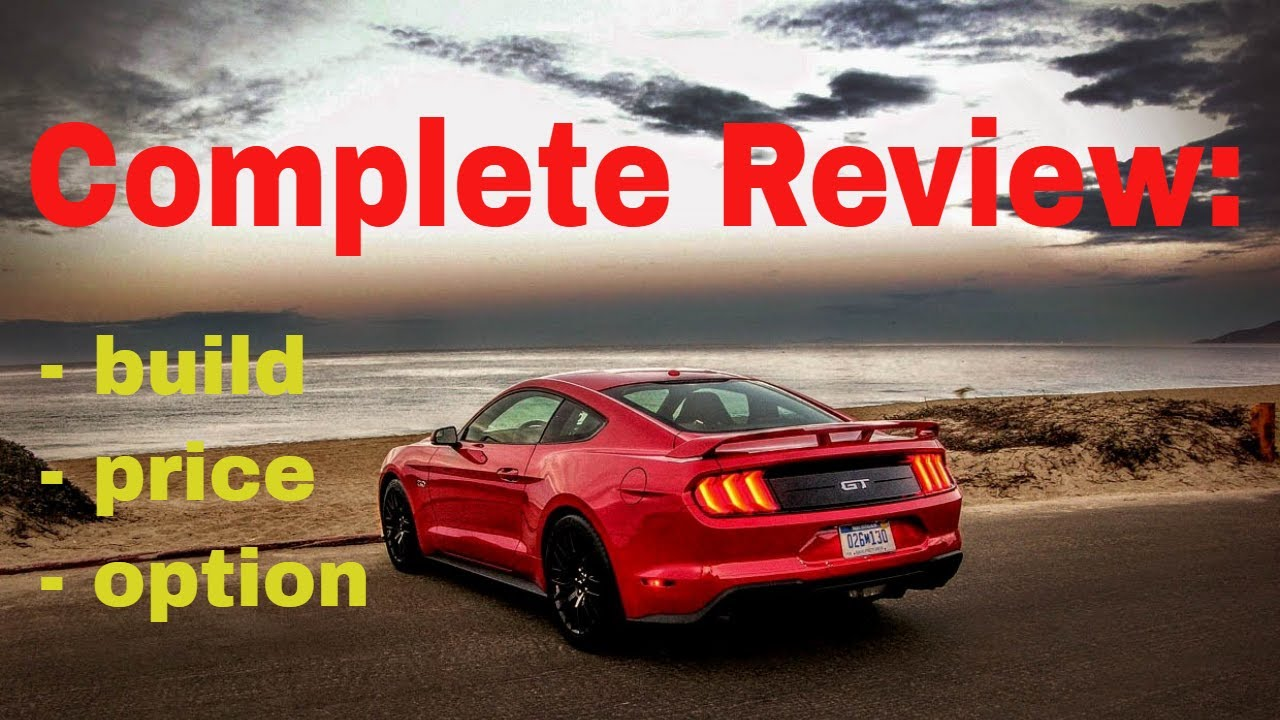2018 Ford Mustang Gt Premium Fastback Build Price Review 5 0l