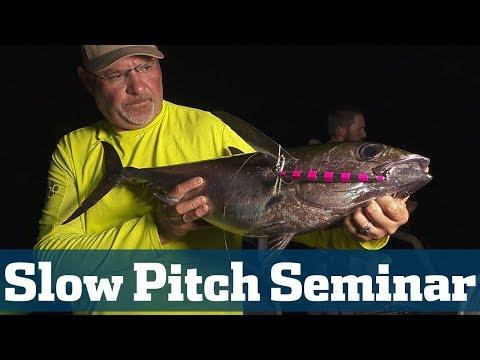 Slow Pitch Slayfest Seminar - Florida Sport Fishing TV