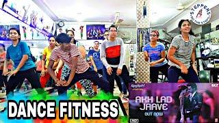 AKH LAD JAAVE  || DANCE FITNESS || LOVEYATRI || choreography by vijaya tupurani
