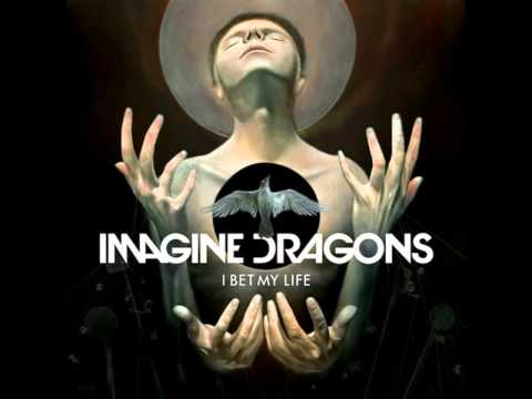 Imagine Dragons - I Bet My Life [MP3 Free Download]