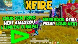 LOUD SOLTOU O FREIO, NEXT AMASSANDO OS 4 - NARRADOR DEIXOU VAZAR E NEM PERCEBEU KKK ? X FIRE