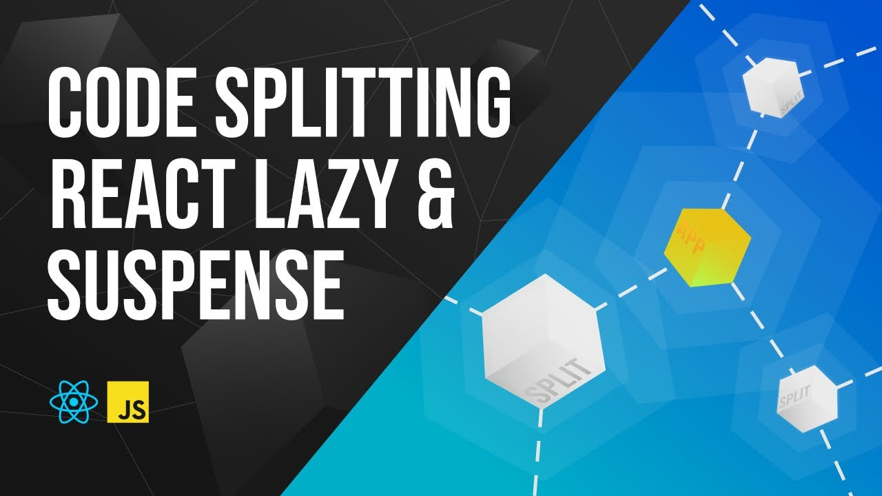 Code Splitting React Router Routes with React Lazy and React Suspense
