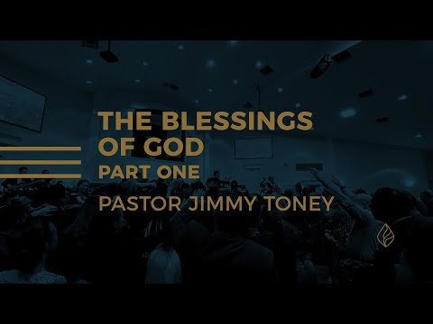 The Blessings Of God / Part One / Pastor Jimmy Toney