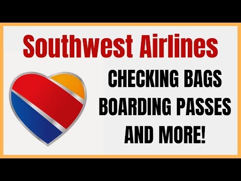 Checking Bags, Boarding Passes, And More With Southwest Airlines