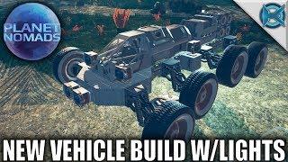 Planet Nomads | New Vehicle Build W/Lights | Let