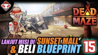 DEAD MAZE - (15) LANJUT MISI DI SUNSET MALL & BELI BLUEPRINT