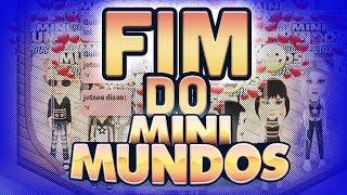 O FIM DO MINIMUNDOS & SMALLWORLDS!!!