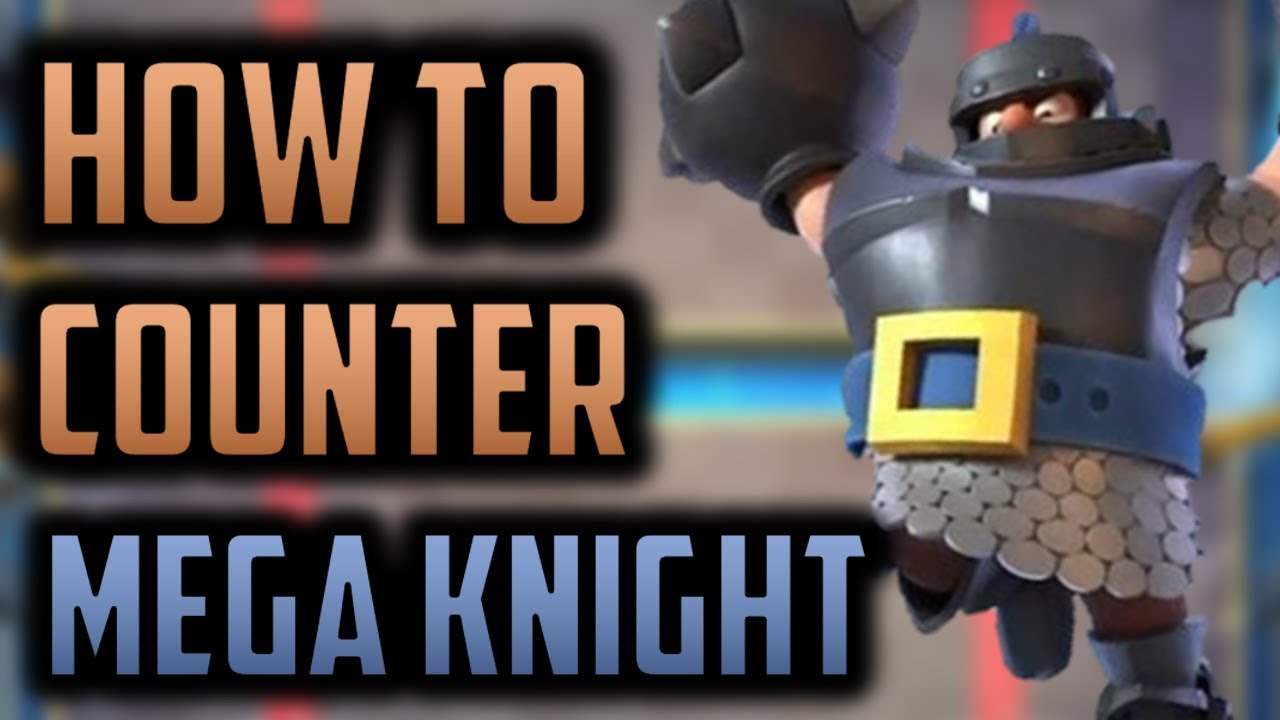 Video - How to Counter Mega Knight - One of Clash Royale's