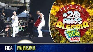Fica - Imaginasamba (Festival 20 anos de Alegria)