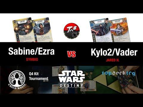 T3 - Sabine/Ezra vs Kylo2/Vader - Q4 Kit Chico [Star Wars Destiny]
