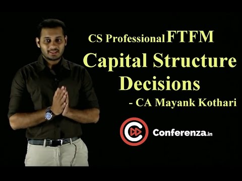 Capital Structure Decisions_ CS Professional FTFM by CA Mayank Kothari