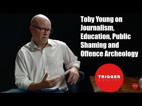 Toby Young on Journalism, Education, Public Shaming and Offence Archeology
