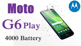 Moto G6 Play with 4000 Battery launched in India