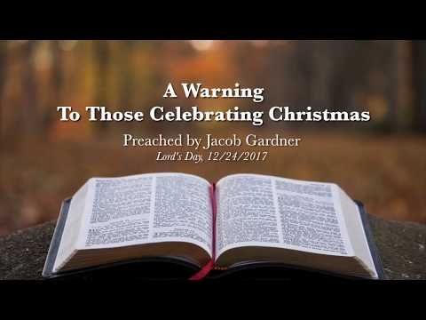 A Warning  To Those Celebrating Christmas