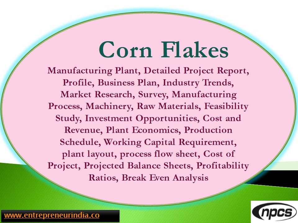 Corn Flakes- Manufacturing Plant, Detailed Project Report, Market