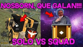 NOSBORN!!! QUE!! GALAN!!! HEROICO!!! RANDOM!! SOLO VS SQUAD!!! FREE FIRE REVISA MI CASO #19