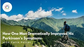 Interview with Colin Potter - How He Dramatically Improved His Parkinson's Symptom's