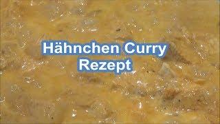 HÄHNCHEN CURRY Lecker und schnell zubereiten Hähnchen Curry Rezept