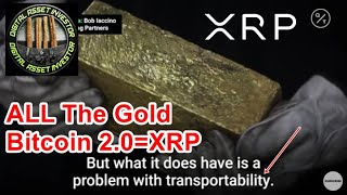 XRP Reset As Digital Gold , Solves Transportability Problem And Ripple