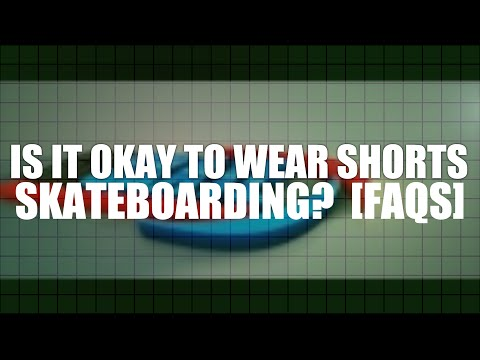 Is It Okay To Wear Shorts When You Skateboard?