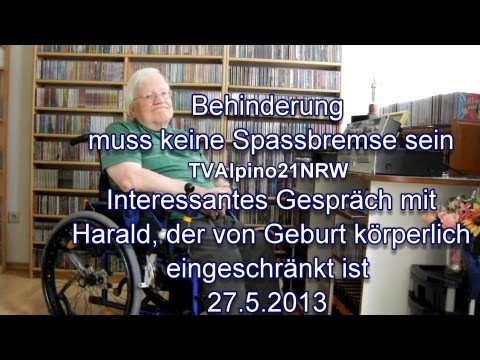 Behinderung muss keine Spassbremse sein TVAlpino21NRW Interessantes Gespräch mit Harald 27.5.2013