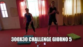 300X30 CHALLENGE GIORNO 5
