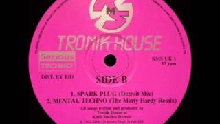 Tronik House - Spark Plug (Detroit Mix)