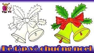 Bé tập vẽ Chuông noel theo mẫu | draw noel bells
