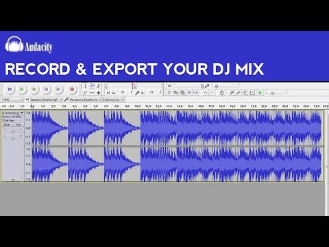 Audacity Tutorial: How to Record and Export Your DJ Mix