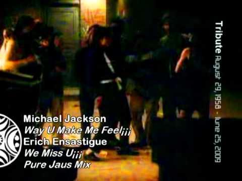 M Jackson Way U Make Me Feel Erich Ensastigue Pure Jaus ...