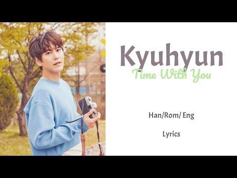 Kyuhyun - Time With You || Lyrics (Han/Rom/Eng)