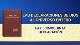 La Palabra de Dios | Las declaraciones de Dios al universo entero (La decimoquinta declaración)