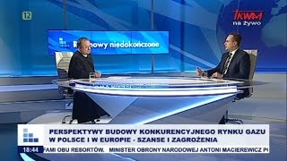 RN: Perspektywy budowy konkurencyjnego rynku gazu w Polsce i w Europie - szanse i zagrożenia