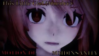 【MMD SPECIAL】This Little Girl  【DL】