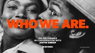 Who We Are. | We Are Parable in conversation with Justin Simien