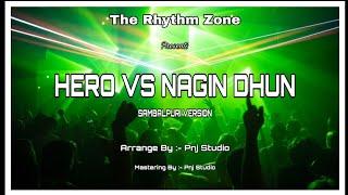 HERO vs NAGIN ( Sambalpuri Version ) Dance Rhythm