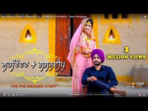Most Beautiful Punjabi Pre Wedding 2019 - SATWINDER + GAGANDEEP - Tiptop Photography