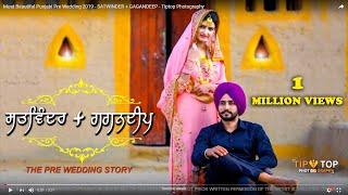 Most Beautiful Punjabi Pre Wedding 2019 - SATWINDER + GAGANDEEP - Tiptop Photography